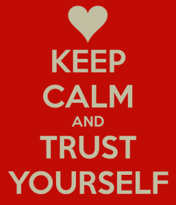 keep-calm-and-trust-yourself-3